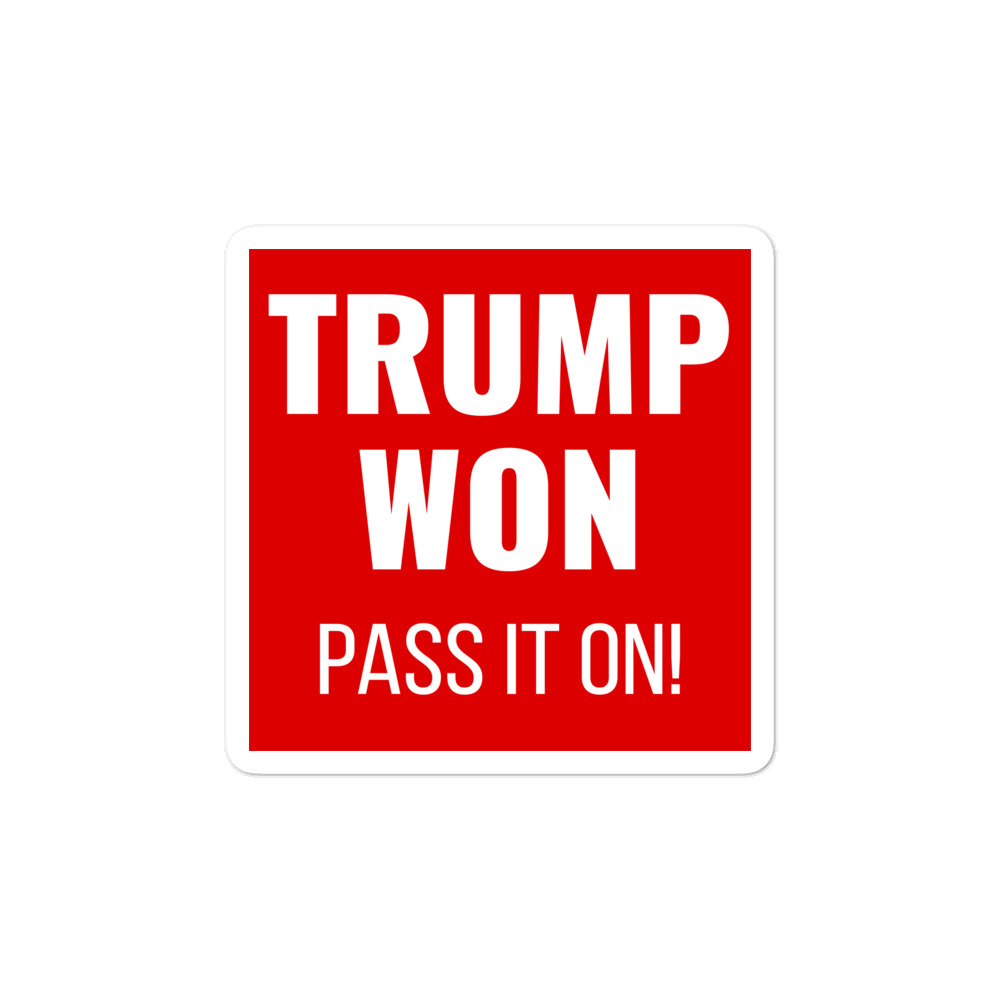 Trump Won, Pass It On! (Sticker)